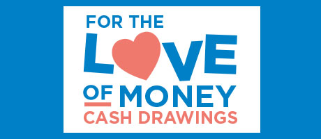 For The Love Of Money Cash Drawings