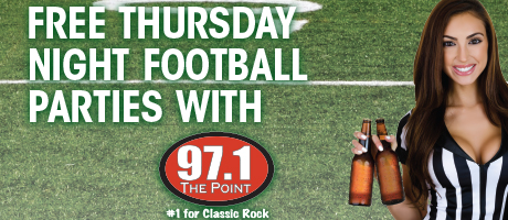 Free Thursday Night Football Parties with 97.1 The Point