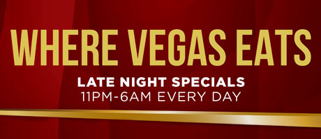 Where Vegas Eats Late Night Specials